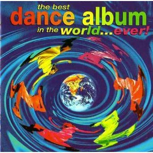 The Best Dance Albums in the World Ever!
