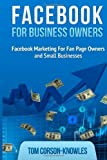 img - for By Tom Corson-Knowles Facebook for Business Owners: Facebook Marketing For Fan Page Owners and Small Businesses (Social Me (3rd Third Edition) [Paperback] book / textbook / text book