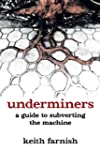 Underminers: A Guide to Subverting Th...