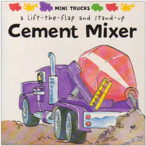 cement-mixer-mini-trucks-lift-the-flap-and-stand-up