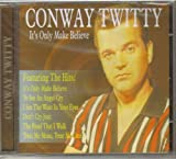 It's Only Make Believe by Conway Twitty