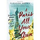 A Paris All Your Own: Best-Selling Women Writers on the City of Light Hörbuch von Eleanor Brown - editor Gesprochen von: Kimberly Farr, Cassandra Campbell, Susan Denaker,  full cast