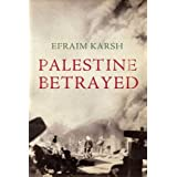 Palestine Betrayedby Efraim Karsh