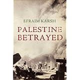 Palestine Betrayedby Efraim Karsh