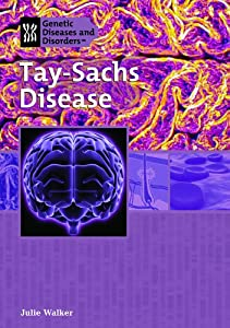 an overview of tay sachs disease in children and the death in five years Tay-sachs disease: causes, diagnosis, and death usually occurs between five and 15 years is seen in all infants with tay-sachs disease as well as some children.