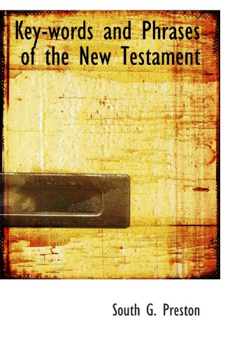 Key-Words And Phrases Of The New Testament