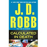 Calculated in Death ~ J. D. Robb