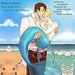 Out of the Sea: A Yaoi Merman Fairytale: Beloved, Book 1 | Amelita Rae