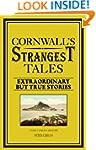 Cornwall's Strangest Tales: Extraordi...