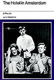 Hotel in Amsterdam (Evans drama library) (0237749254) by Osborne, John