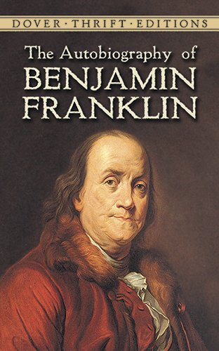 The Autobiography of Benjamin Franklin (Dover Thrift...