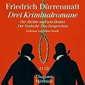 Drei Kriminalromane | [Friedrich Dürrenmatt]