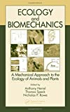 img - for Ecology and Biomechanics: A Mechanical Approach to the Ecology of Animals and Plants book / textbook / text book