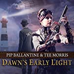 Dawn's Early Light: Ministry of Peculiar Occurrences (       UNABRIDGED) by Tee Morris, Pip Ballantine Narrated by James Langton