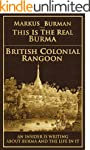 British Colonial Rangoon (This Is The...
