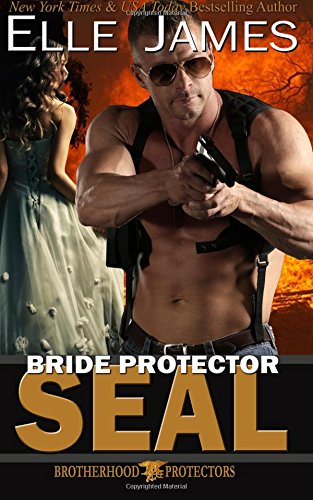 Bride Protector SEAL (Brotherhood Protector Series) (Volume 2)