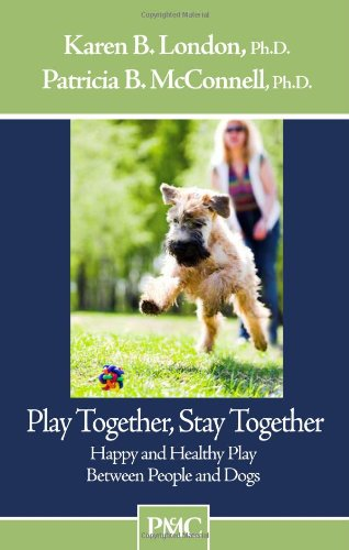 Play Together, Stay Together - Happy and Healthy Play Between People and Dogs