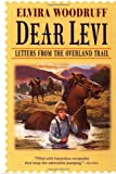img - for Dear Levi: Letters from the Overland Trail book / textbook / text book