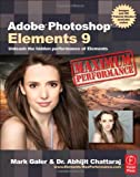 img - for Adobe Photoshop Elements 9: Maximum Performance: Unleash the hidden performance of Elements book / textbook / text book