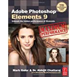 Adobe Photoshop Elements 9: Maximum Performance: Unleash the hidden performance of Elementsby Mark Galer