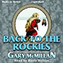 Back to the Rockies: The Tye Watkins Series, Book 6 Audiobook by Gary McMillan Narrated by Rusty Nelson
