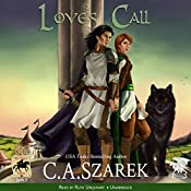 Love's Call: King's Riders, Book 2 | C.A. Szarek