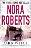 Dark Witch (The Cousins O'Dwyer Trilogy) Nora Roberts