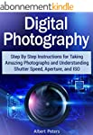 Digital Photography: Step By Step Ins...
