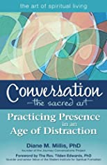 Conversation--The Sacred Art: Practicing Presence in an Age of Distraction