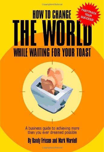 Comment faire pour changer le monde pendant que vous attendez de votre pain grillé