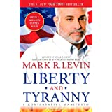 Liberty and Tyranny: A Conservative Manifesto ~ Mark R. Levin