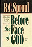 Before the Face of God: A Daily Guide for Living from the Gospel of Luke (Before the Face of God Vol. 2) (0801083583) by Sproul, R. C.