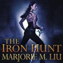The Iron Hunt (       UNABRIDGED) by Marjorie M. Liu Narrated by Marguerite Gavin