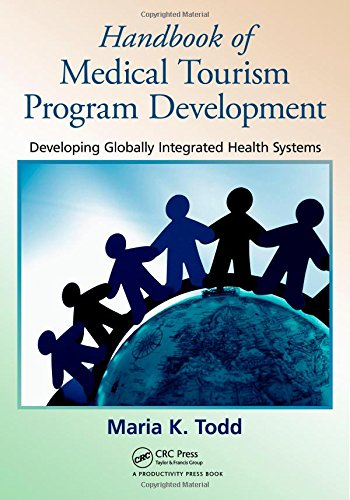 Handbook of Medical Tourism Program Development: Developing Globally Integrated Health Systems