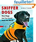 Sniffer Dogs: How Dogs (and Their Nos...
