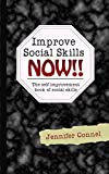 Improve Social Skills Now: The self improvement book of social skills,social skills training,social skills games,social skills activities,social skills ... skills,how to improve social