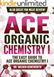 Ace Organic Chemistry I: The EASY Gui...