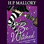 Be Witched: A Jolie Wilkins and Rand Balfour Novella | H. P. Mallory
