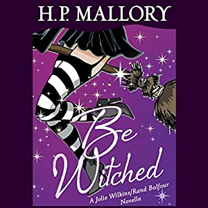 Be Witched: A Jolie Wilkins and Rand Balfour Novella | [H. P. Mallory]