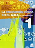 img - for Educaci n f sica en el aula / Physical education in the classroom: 1er ciclo de primaria / Elementary cycle (Spanish Edition) book / textbook / text book