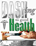 img - for Dashing to Good Health book / textbook / text book