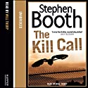 The Kill Call (       UNABRIDGED) by Stephen Booth Narrated by Will Thorpe