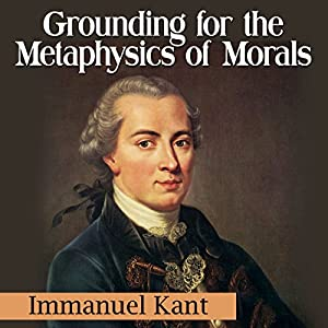 Grounding for the Metaphysics of Morals Audiobook