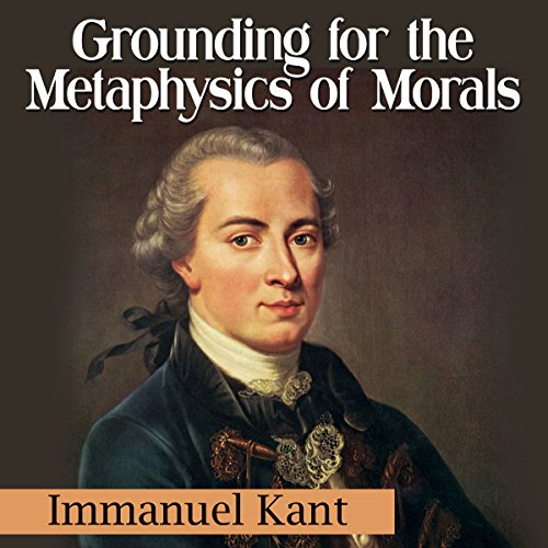 grounding for the metaphysics of morals essay