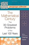 The Mathematical Century: The 30 Greatest Problems of the Last 100 Years (0691128057) by Odifreddi, Piergiorgio
