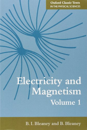 Electricity and Magnetism, Volumes 1 and 2: Third Edition (Oxford Classic Texts in the Physical Sciences)