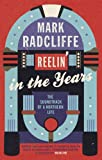 Mark Radcliffe Reelin' in the Years: The Soundtrack of a Northern Life