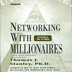 Networking with Millionaires...and Their Advisors | [Thomas J. Stanley]