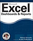Excel Dashboards and Reports (Mr. Spreadsheet's Bookshelf) (0470620129) by Alexander, Michael