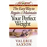 The Easy Way to Regain & Maintain Your Perfect Weight ~ Valerie Saxion